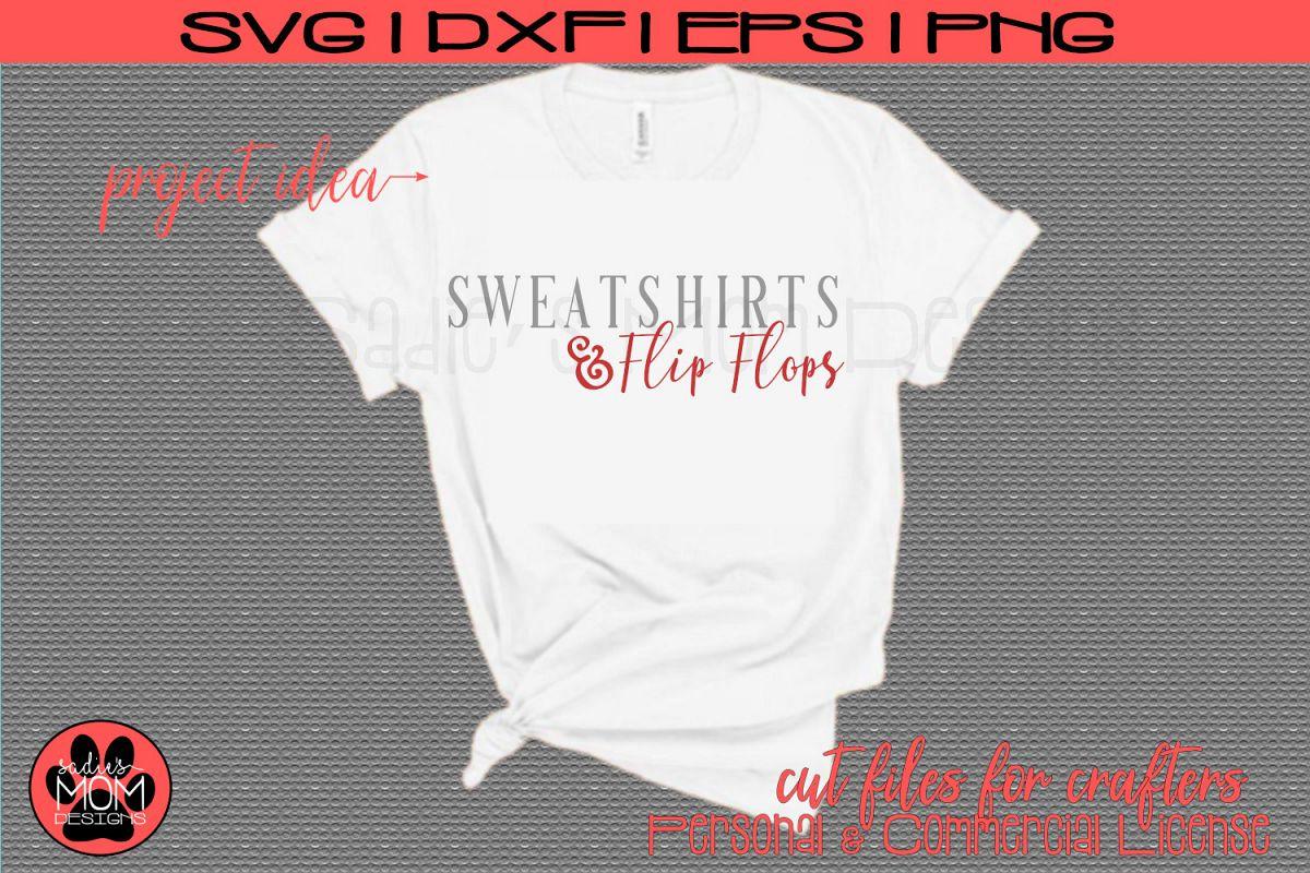 Sweatshirts & Flip Flops Cut File   Fall Design   Autumn SVG example image 1