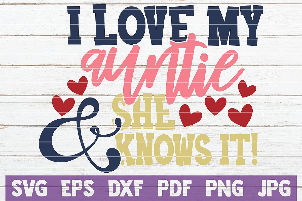 I Love my Auntie and She Knows It! SVG Cut File example image 1