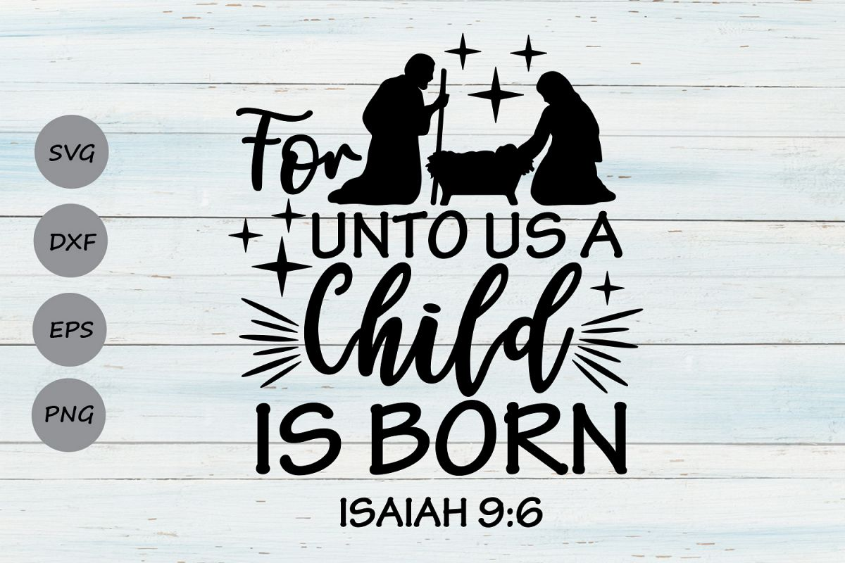 For Unto Us A Child Is Born Svg, Christmas Svg, Nativity Svg example image 1