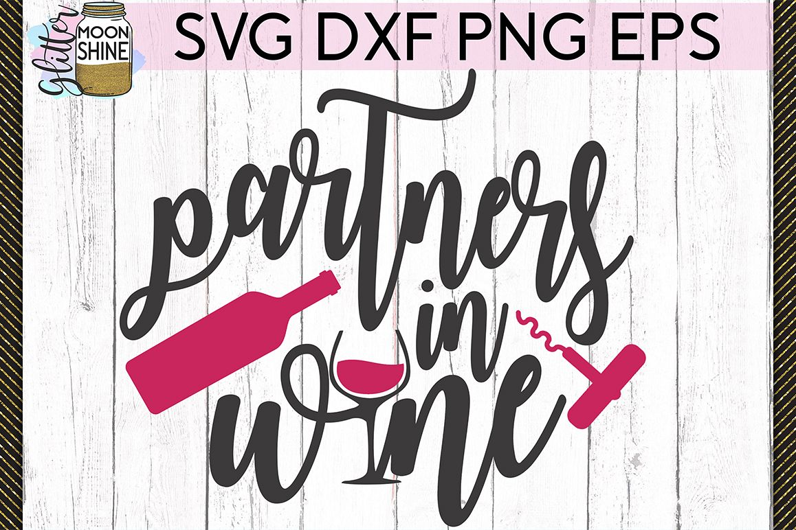 Partners In Wine SVG DXF PNG EPS Cutting Files example image 1