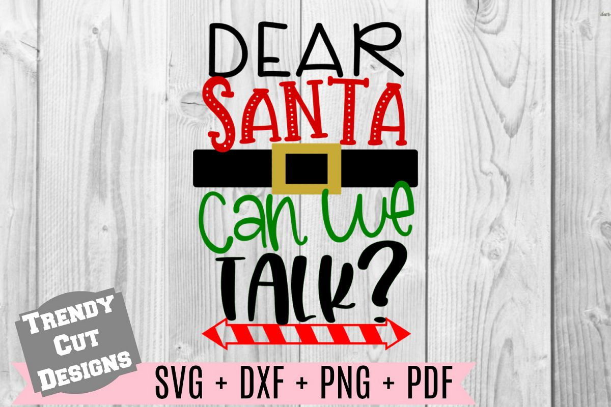 Dear Santa Dear Santa Can we talk SVG example image 1