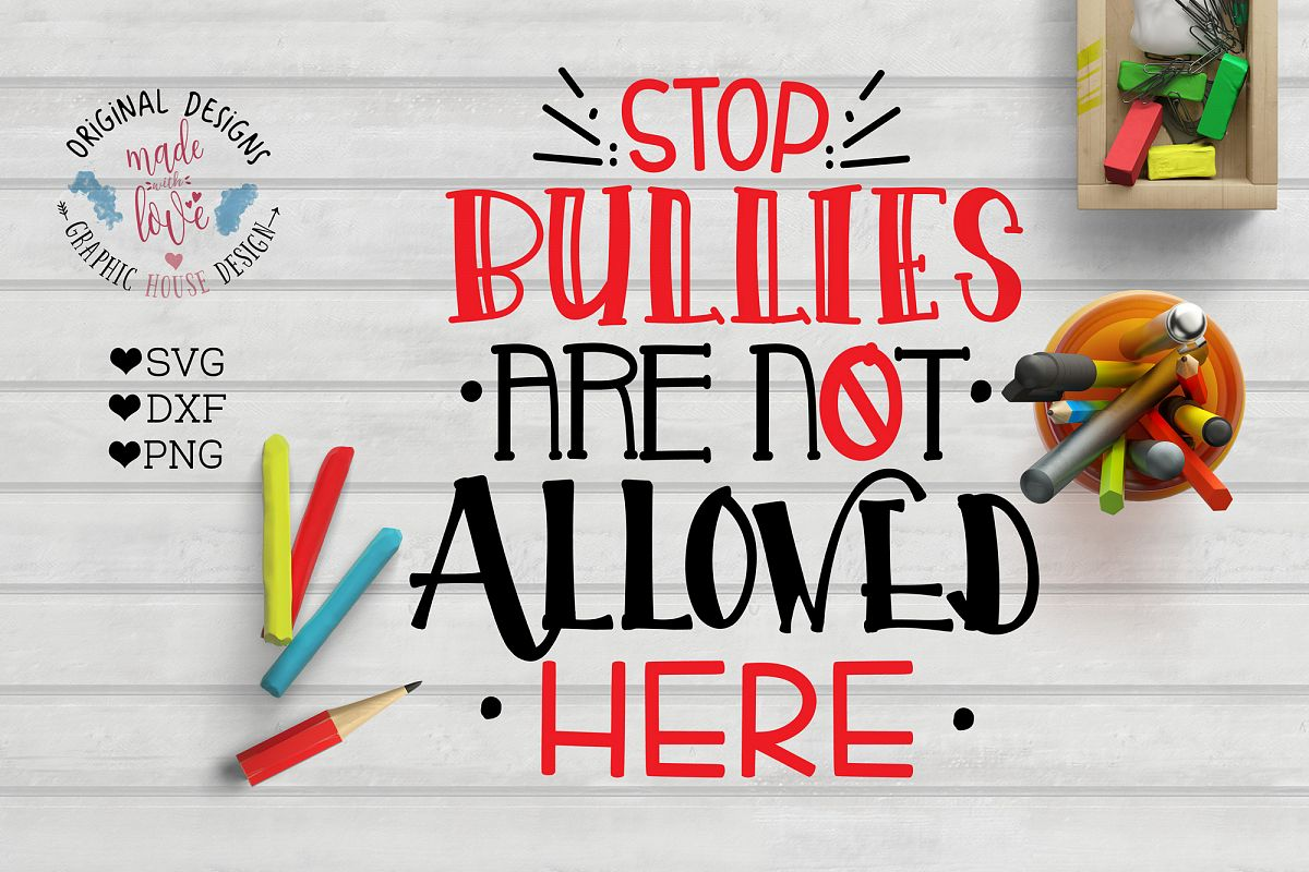 Stop Bullies Are not Allowed Here Cut File and Printable (SVG, DXF, PNG) example image 1
