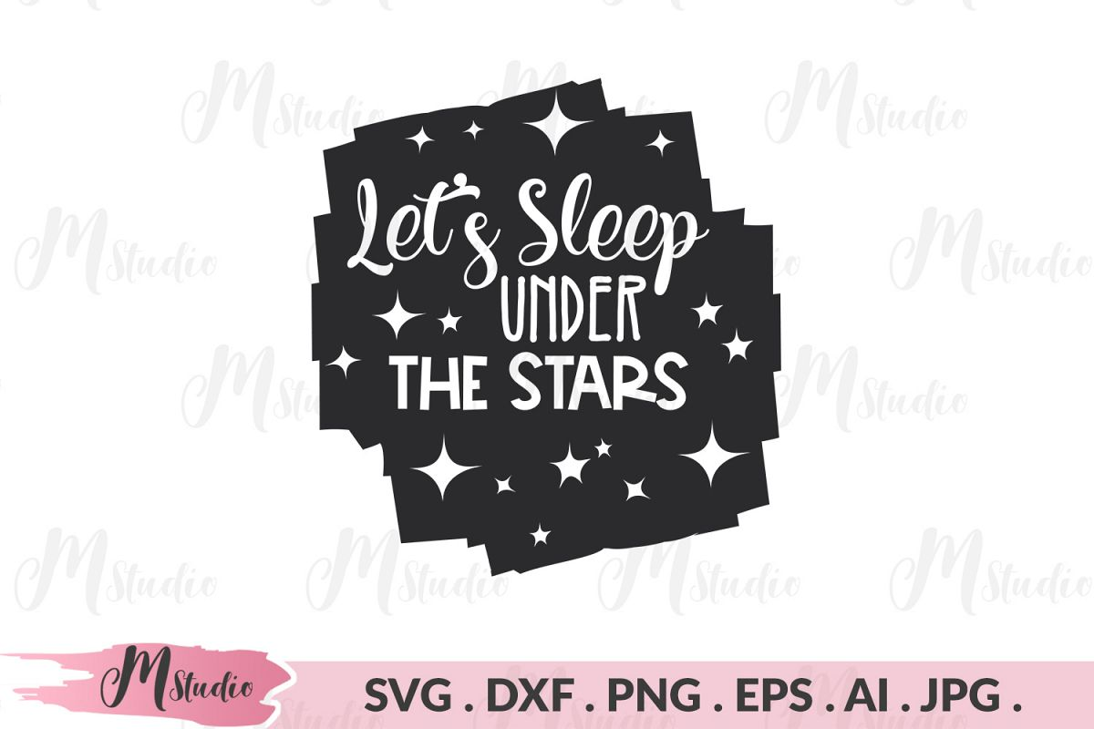Let's Sleep Under The Stars svg. example image 1