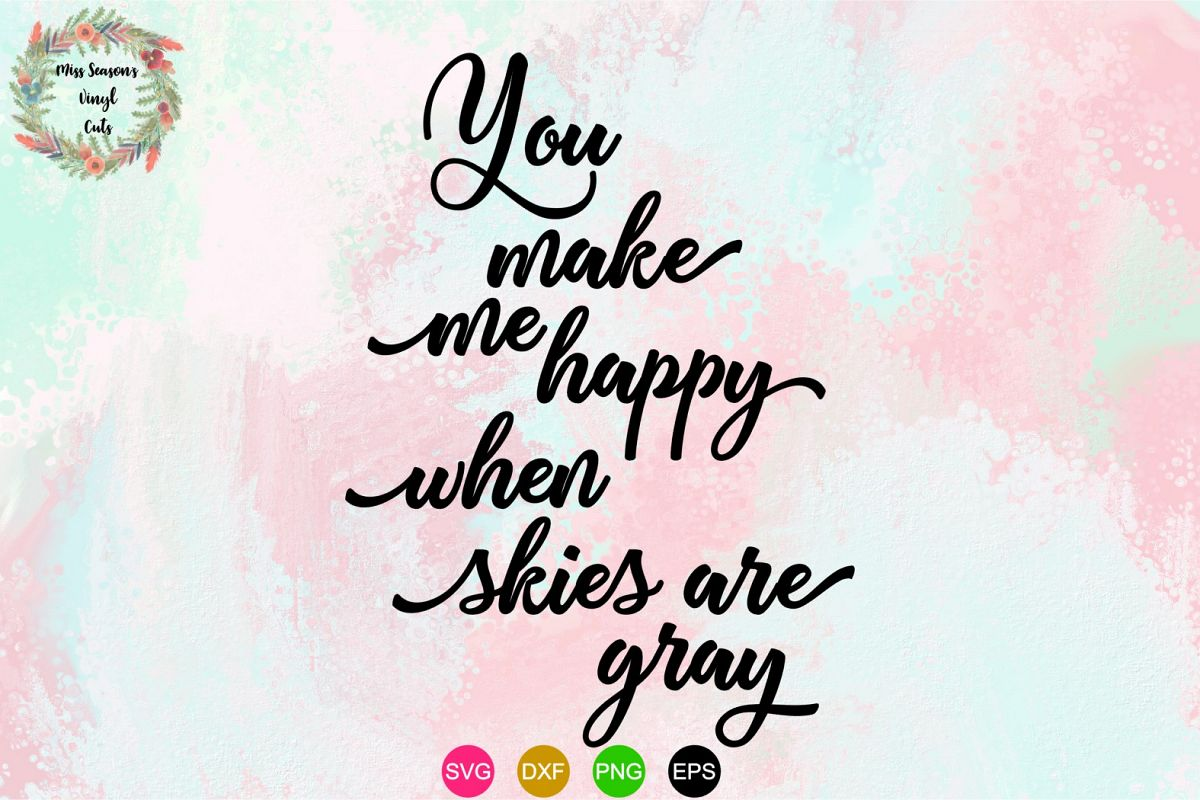 You make me Happy SVG , Dxf, Eps, PNG example image 1