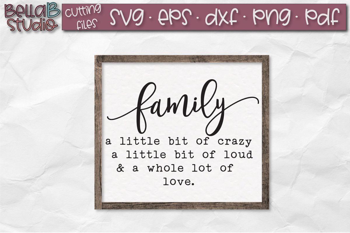 Family Sign SVG File, Crazy Loud and Love SVG example image 1