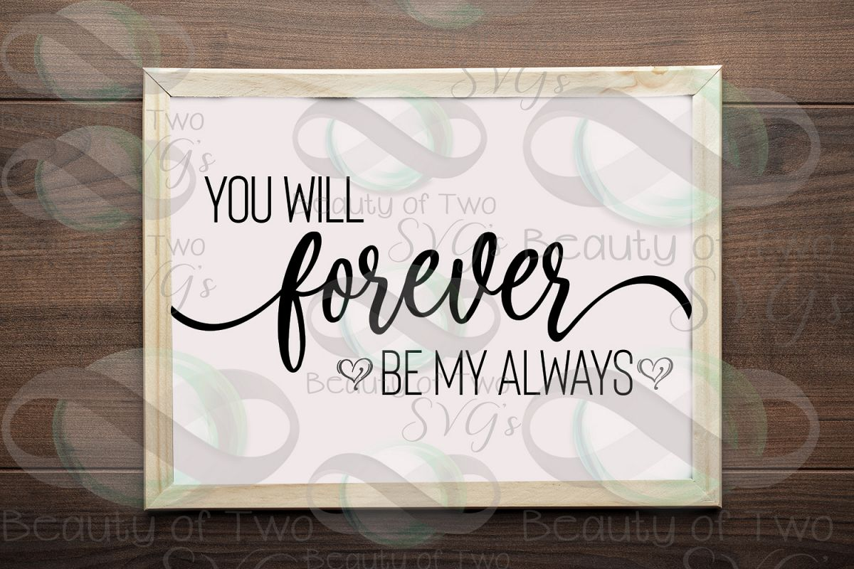 You will forever be my always svg, love svg, wedding svg, example image 1
