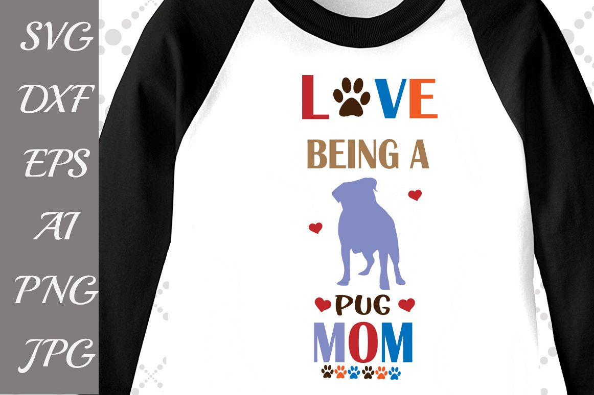 Love being a Pug Mom Svg example image 1