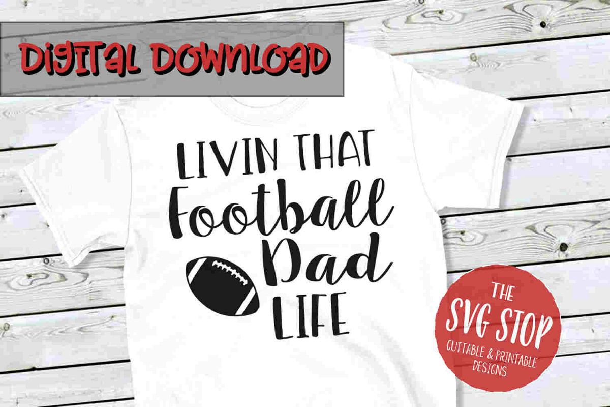 Football Dad Life -SVG, PNG, DXF example image 1