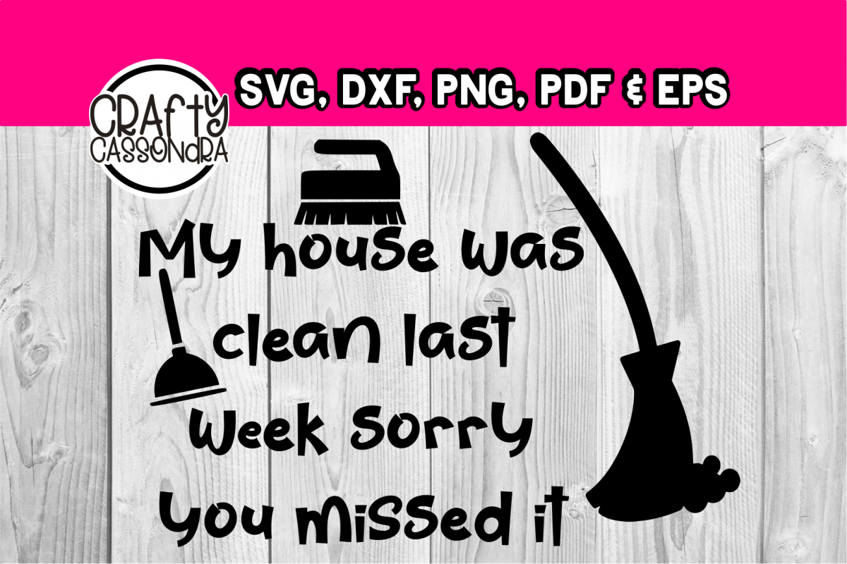 Funny quotes - Mothers day- My house was clean last week