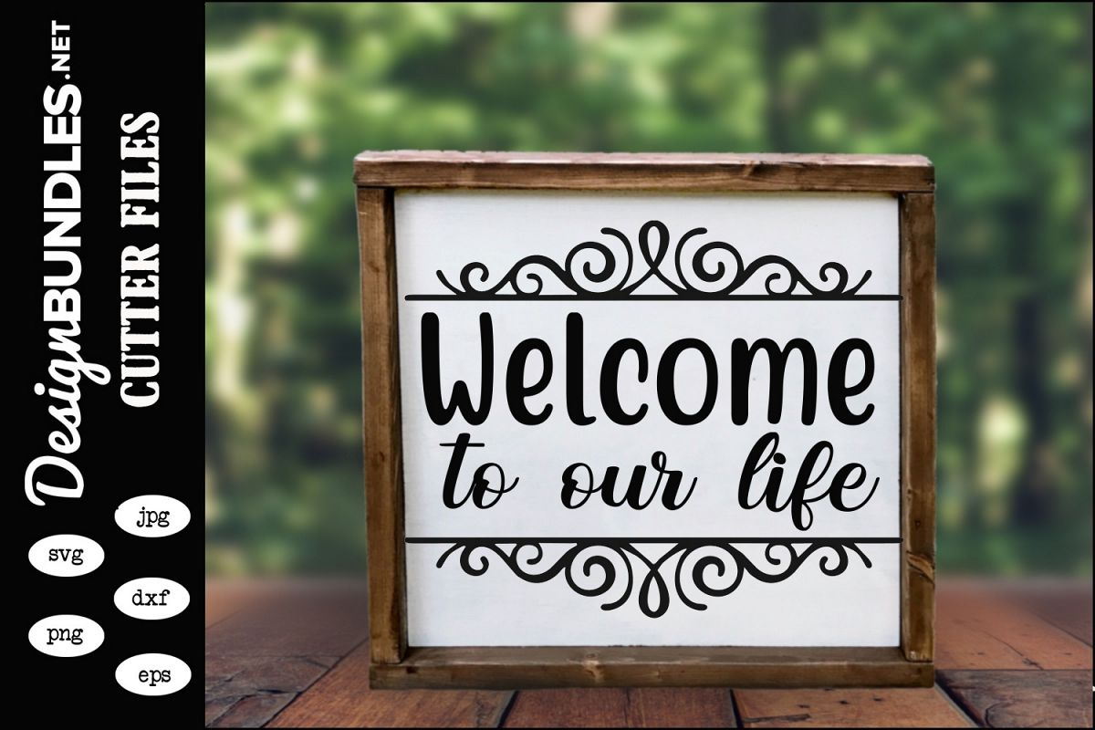 Welcome To Our Life SVG example image 1