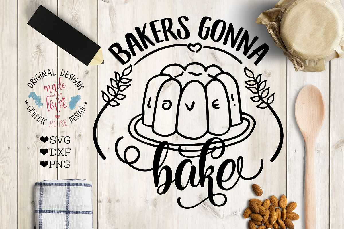 Bakers Gonna Bake Cutting File (SVG, DXF, PNG) example image 1