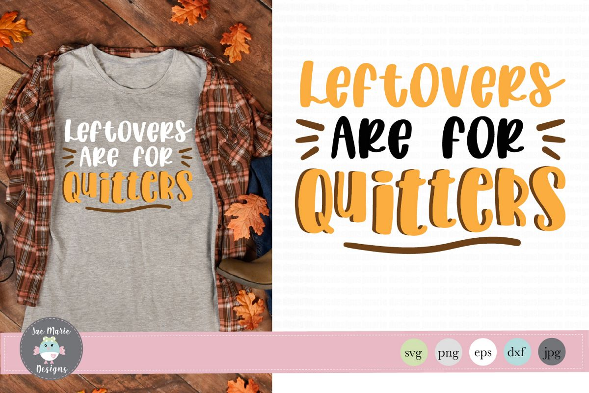 Leftovers are for quitters svg, fall svg, thanksgiving svg example image 1