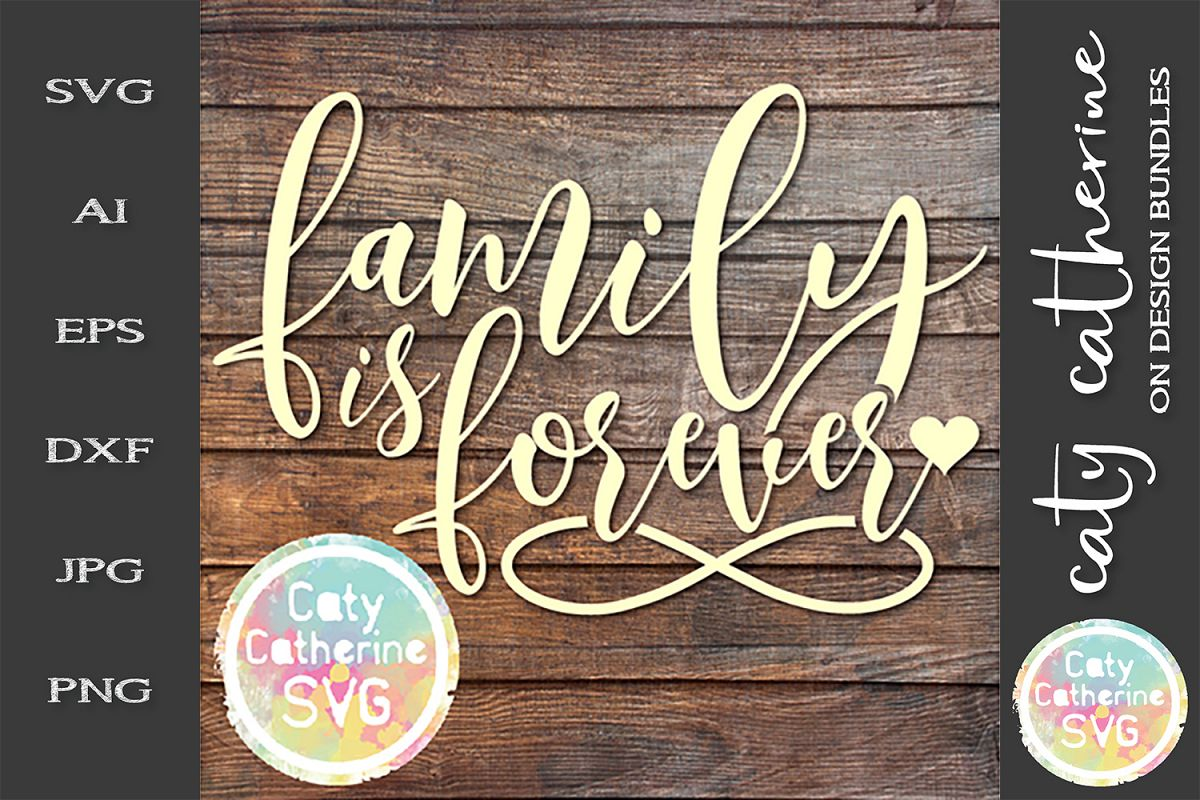 Family Is Forever Quote SVG Cut File example image 1