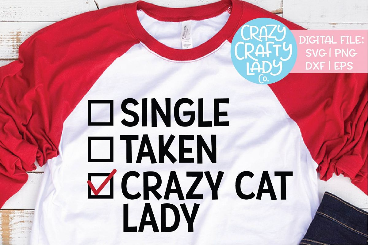 Single Taken Crazy Cat Lady SVG DXF EPS PNG Cut File example image 1