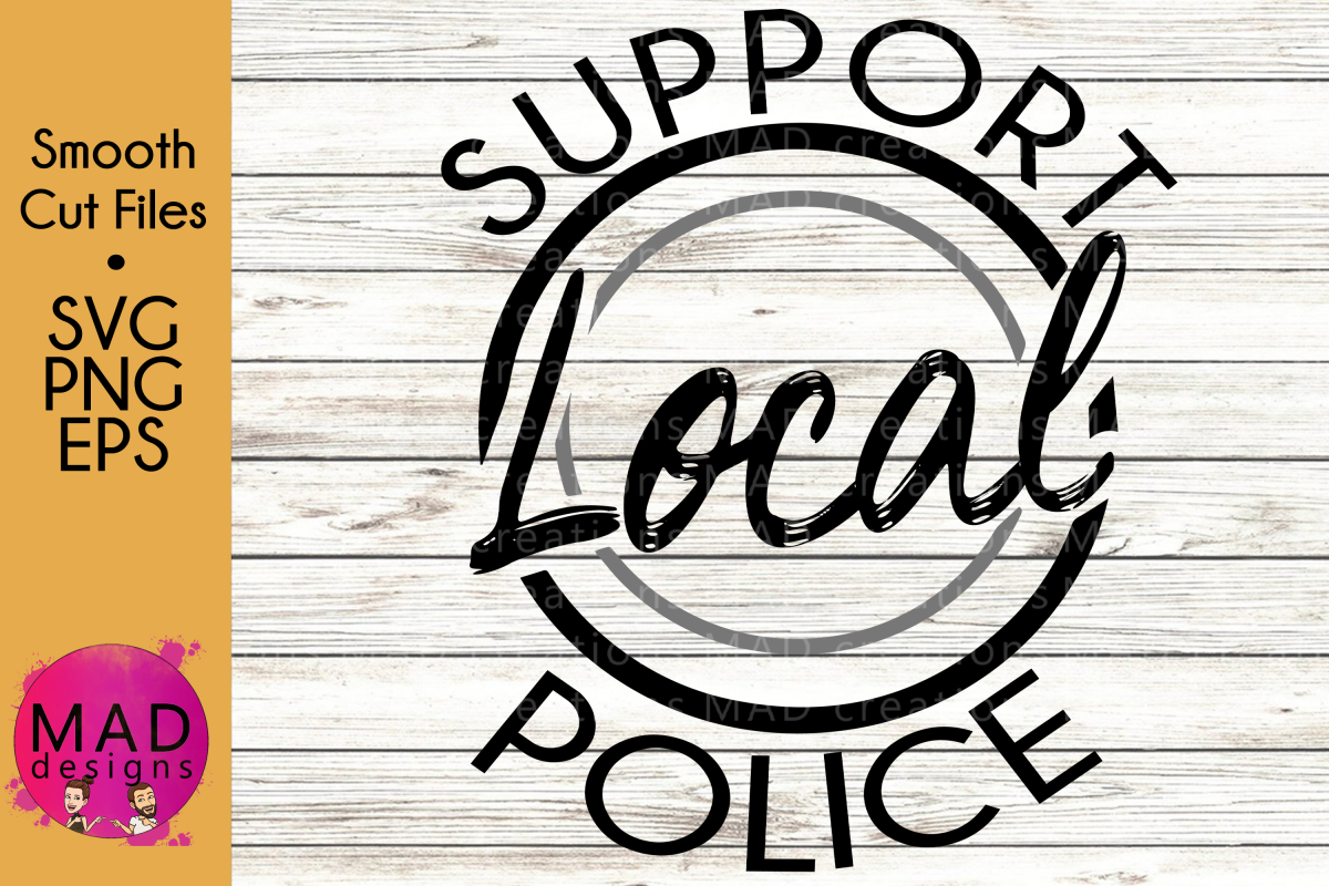 Support Local Police - SVG, PNG, EPS example image 1
