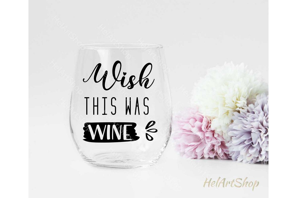 Wish This was Wine svg, Wine quotes svg, Wine glass svg example image 1