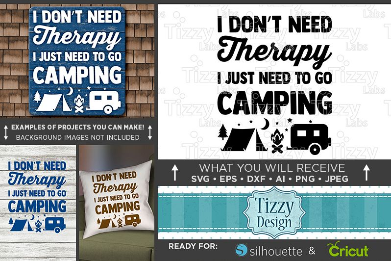 0f103dcb I Don't Need Therapy I Just Need To Go Camping SVG - Camper Svg ...