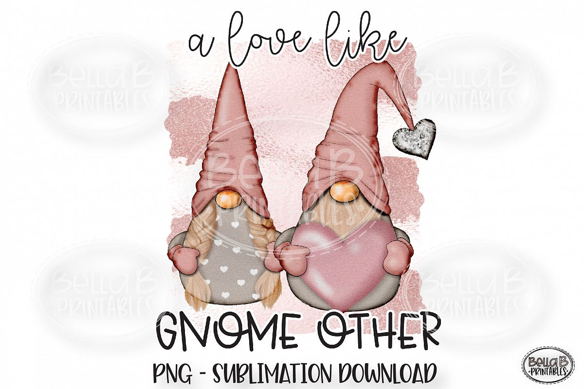 Valentines Sublimation Design, A Love Like Gnome Other example image 1