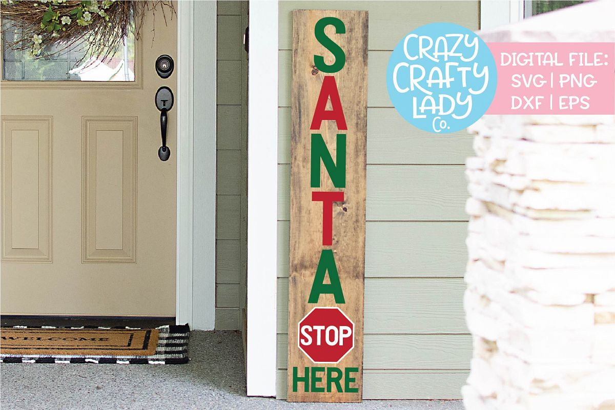 Santa Stop Here Porch Sign SVG DXF EPS PNG Cut File example image 1