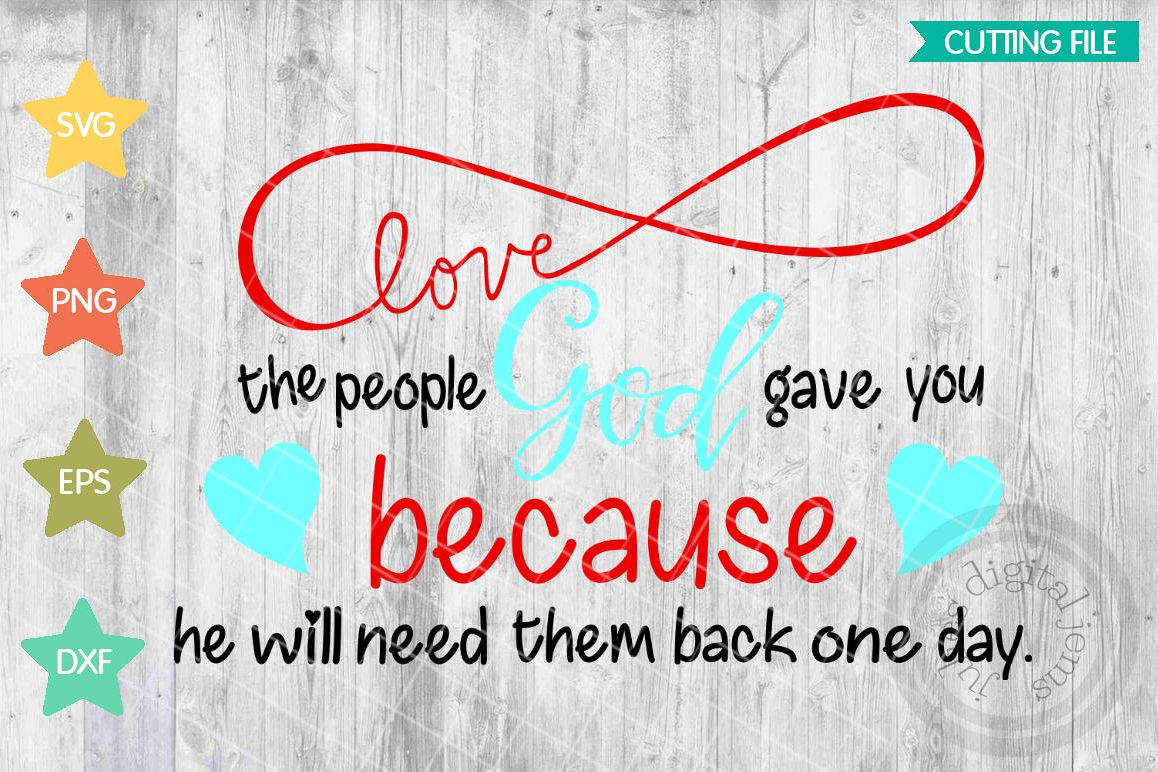 God Loved Love The People God Gave You Inspirational Quote