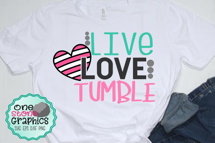 Live love tumble svg,tumble svg,live love tumble,gymnast example image 1