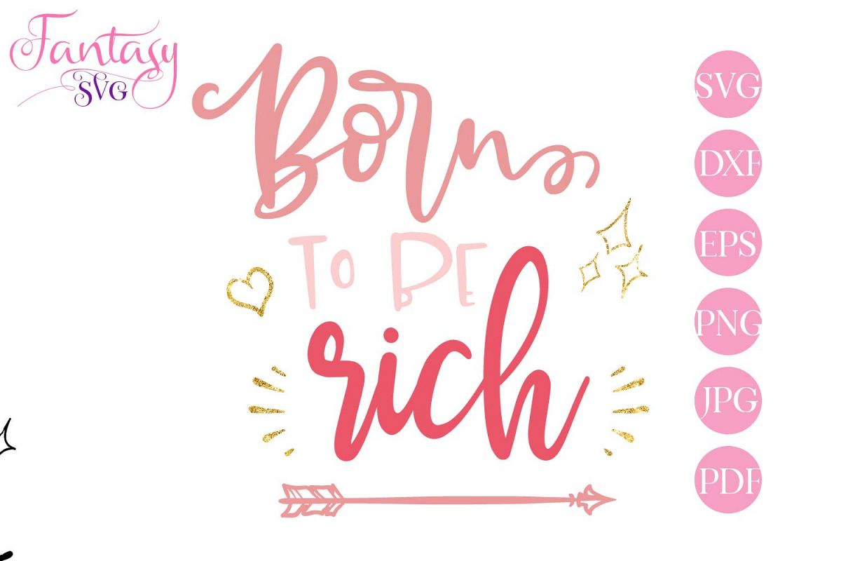 Born To Be Rich - svg cut file example image 1