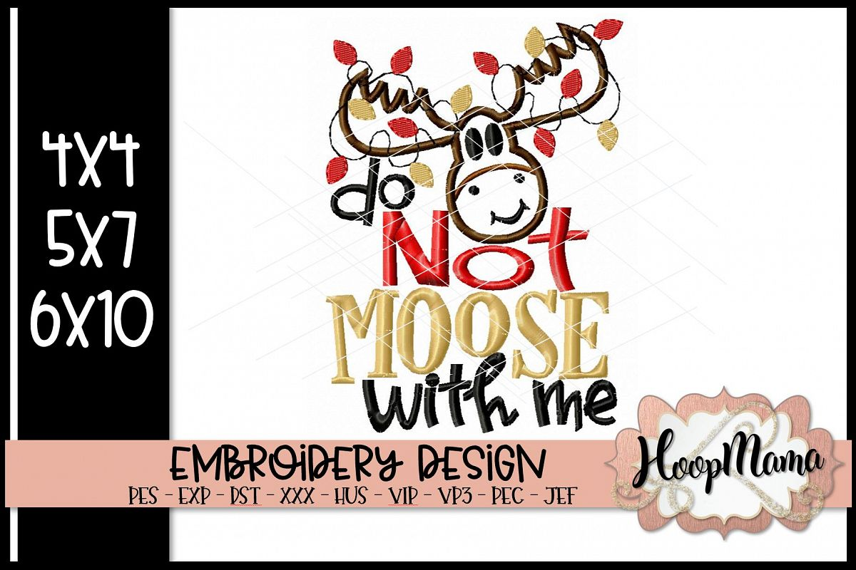 Do Not Moose With Me - Christmas embroidery design