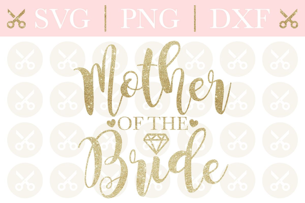Mother Of The Bride Svg Wedding Svg Cutting Files example image 1