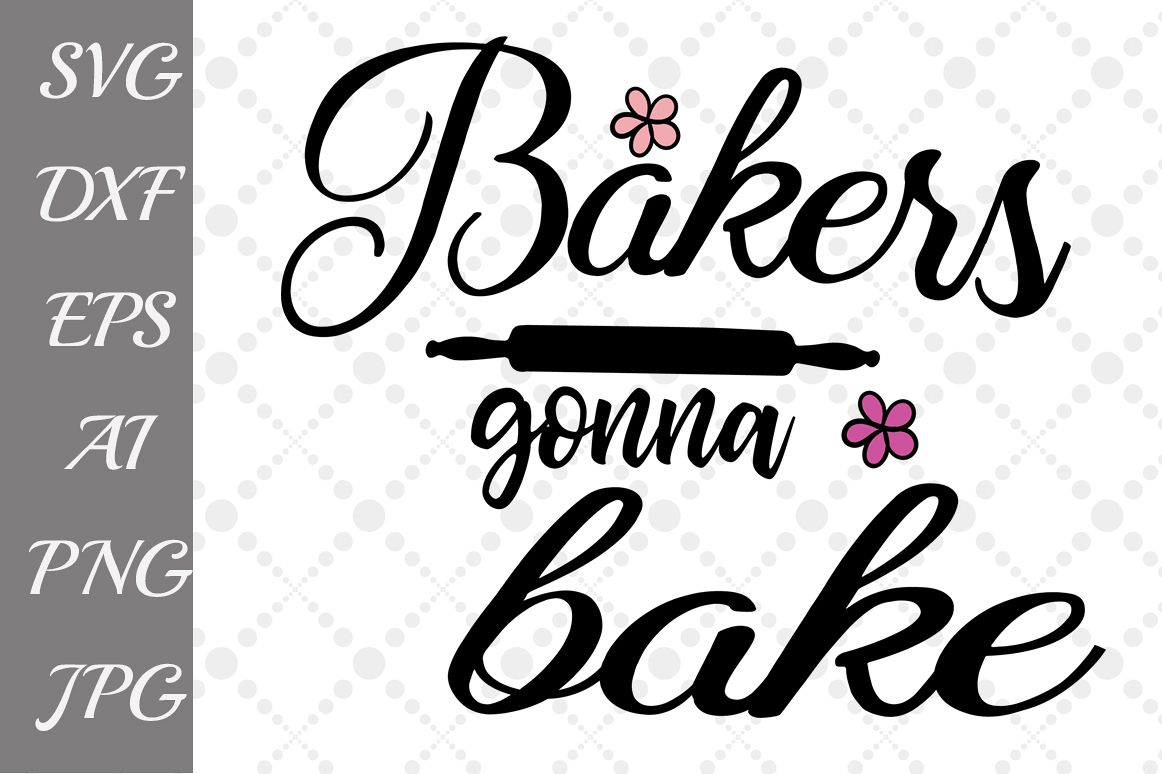 Bakers Gonna Bake SVG example image 1