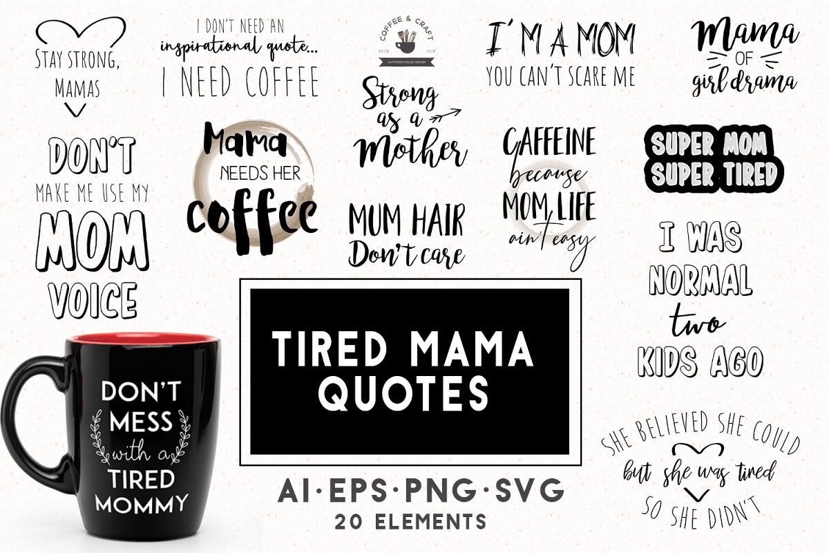 Tired Mama quotes example image 1
