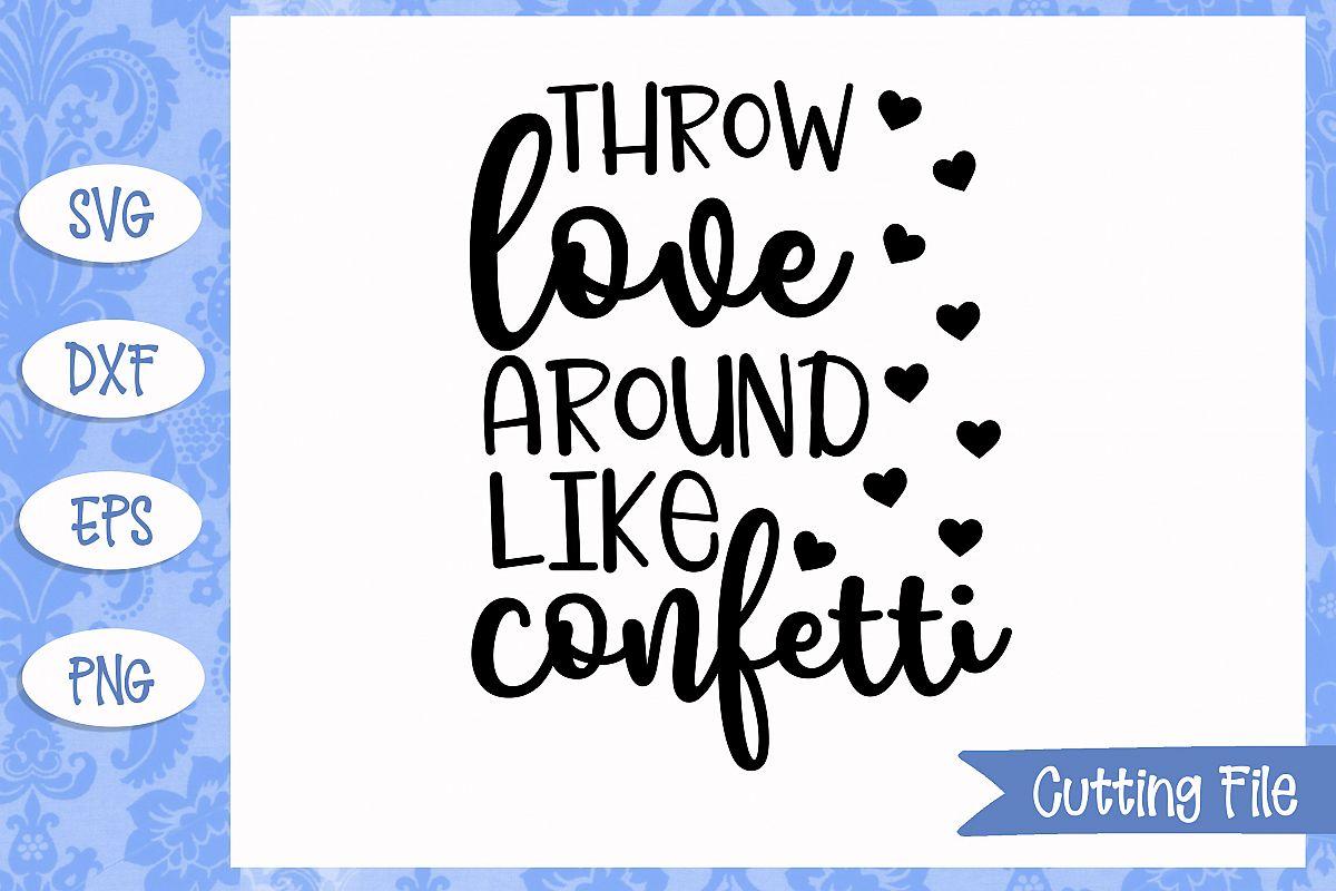 Throw love around like confetti SVG File
