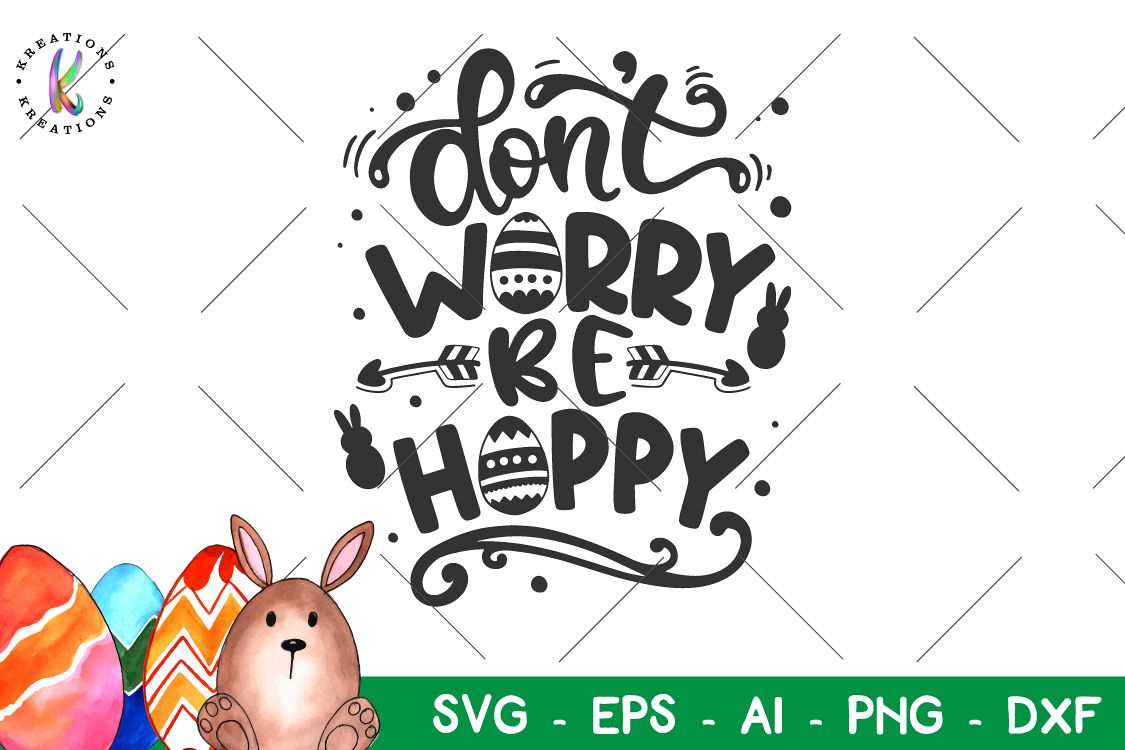Easter svg Don't Worry be Hoppy svg happy Easter example image 1