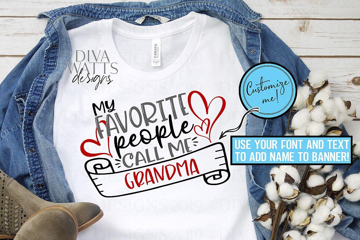 My Favorite People Call Me Grandma Nana Mom Custom SVG PNG example image 1