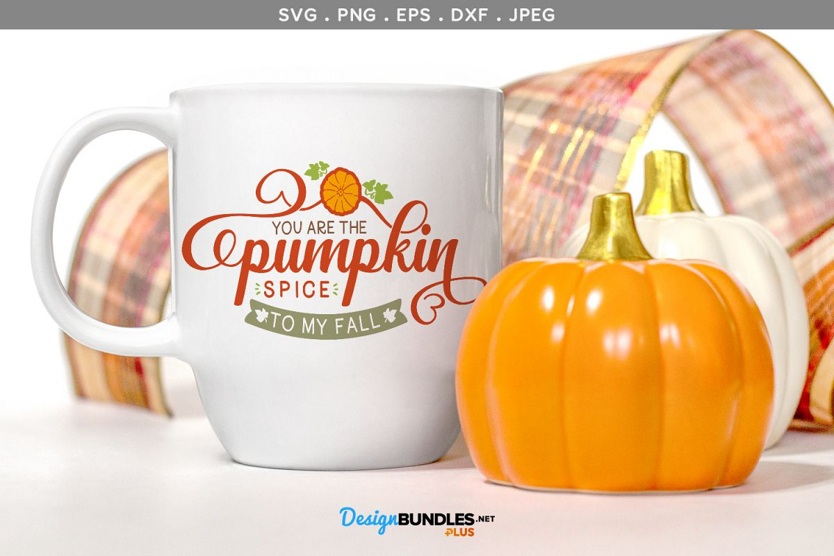 You are the Pumpkin Spice to my Fall - svg, printable example image 1