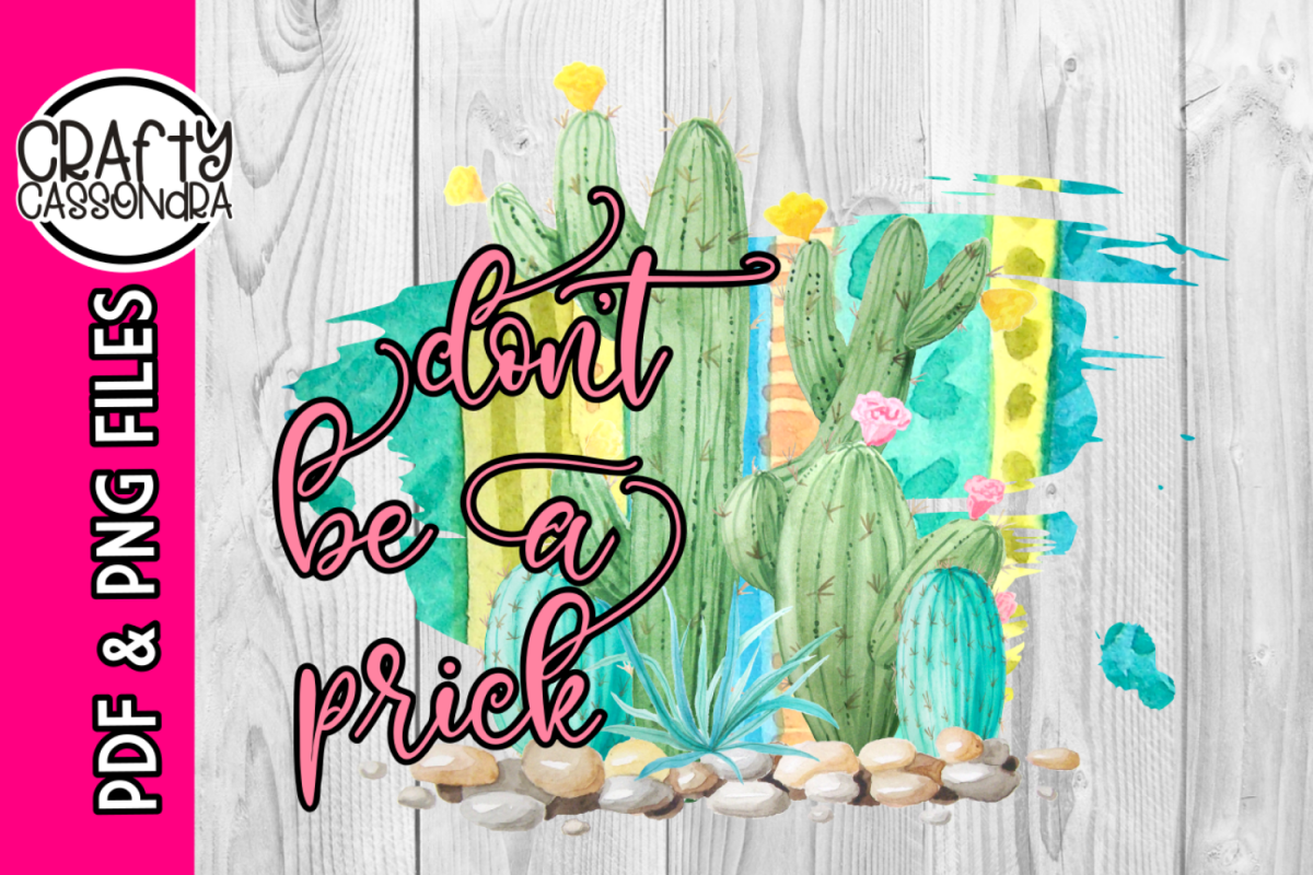 Sublimation print - Don't be a prick PNG PDF - Cactus design example image 1