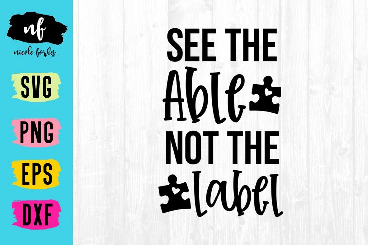 See The Able Not The Label Autism SVG Cut File example image 1