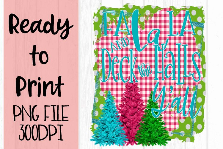 Falala Deck the Halls Y'all Ready to Print example image 1