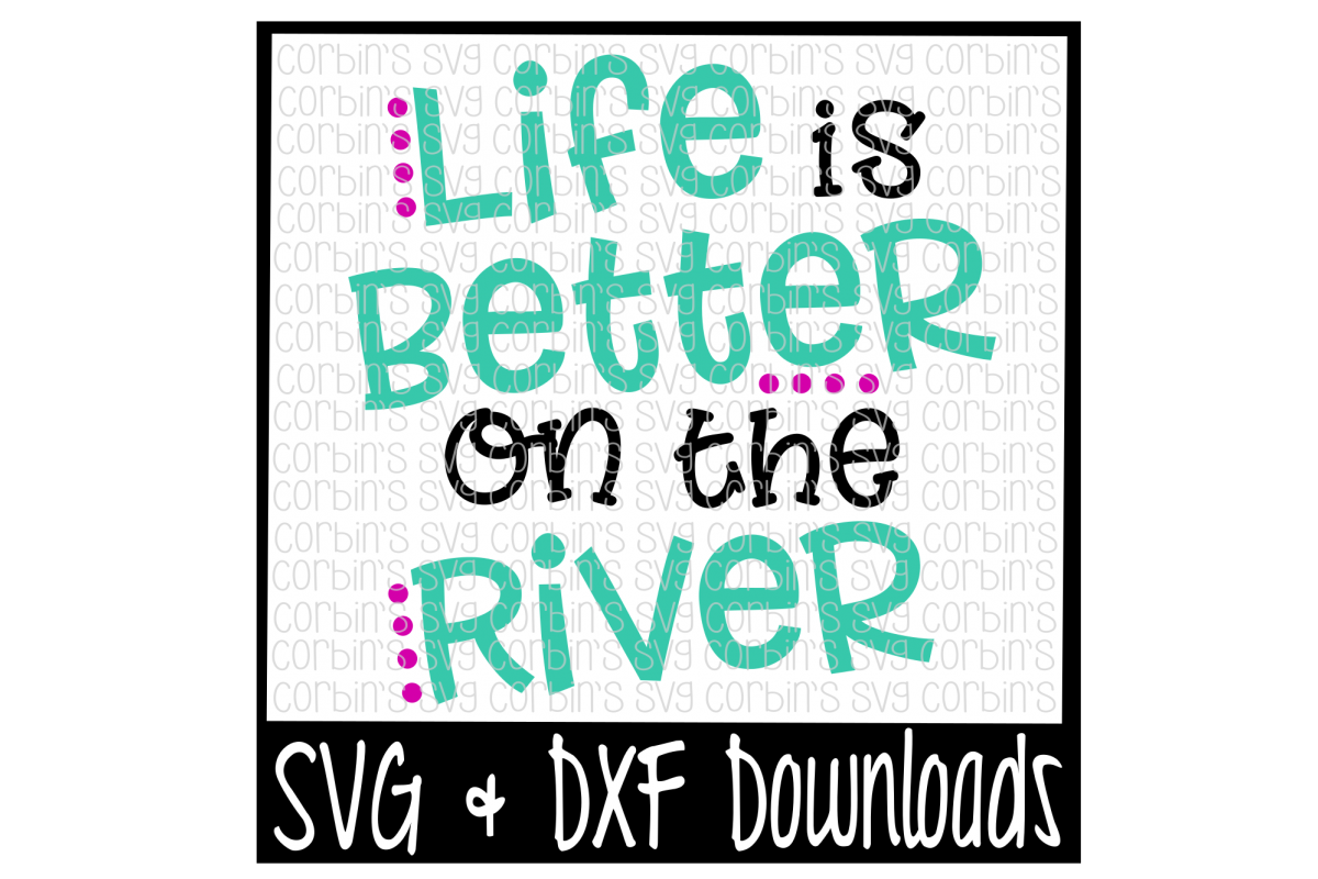 Life Is Better On The River example image 1