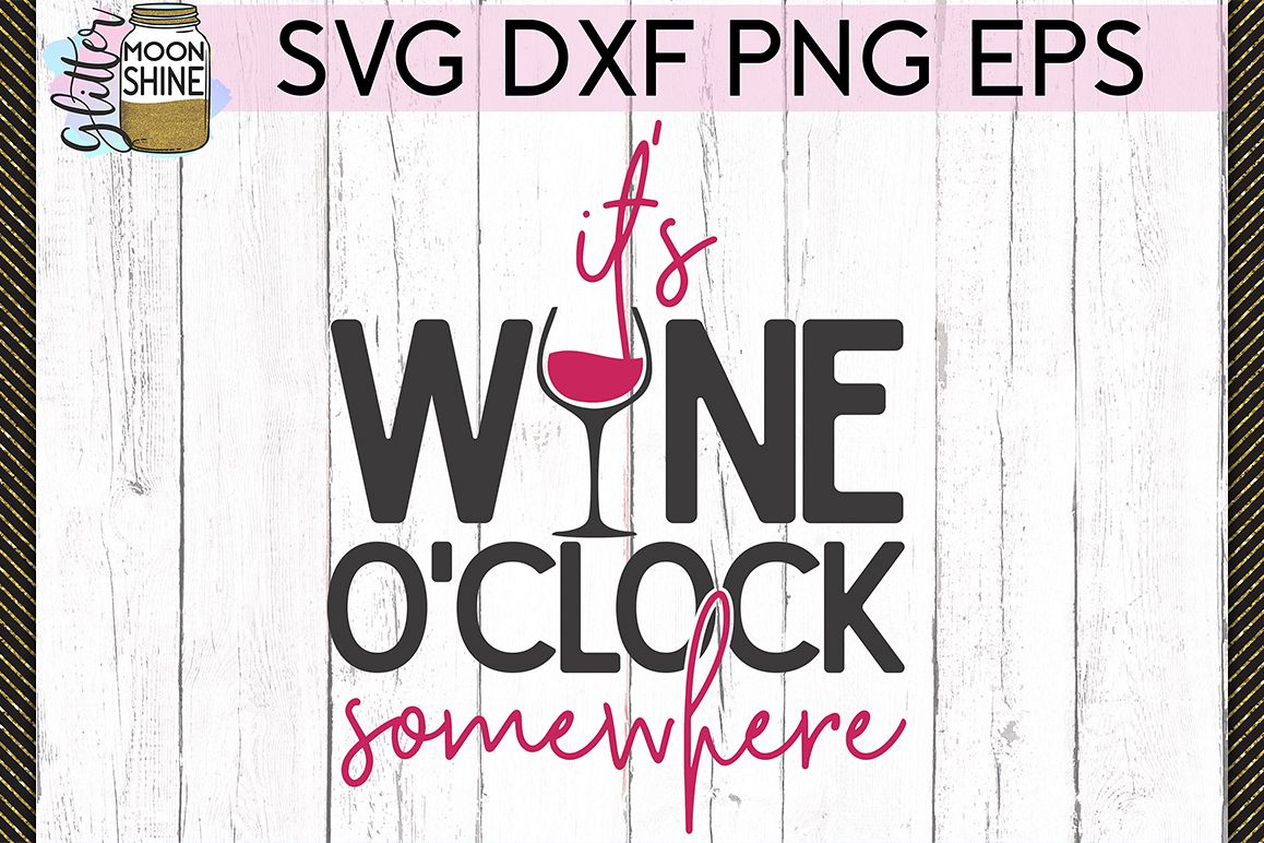 It's Wine O'Clock Somewhere SVG DXF PNG EPS Cutting Files example image 1