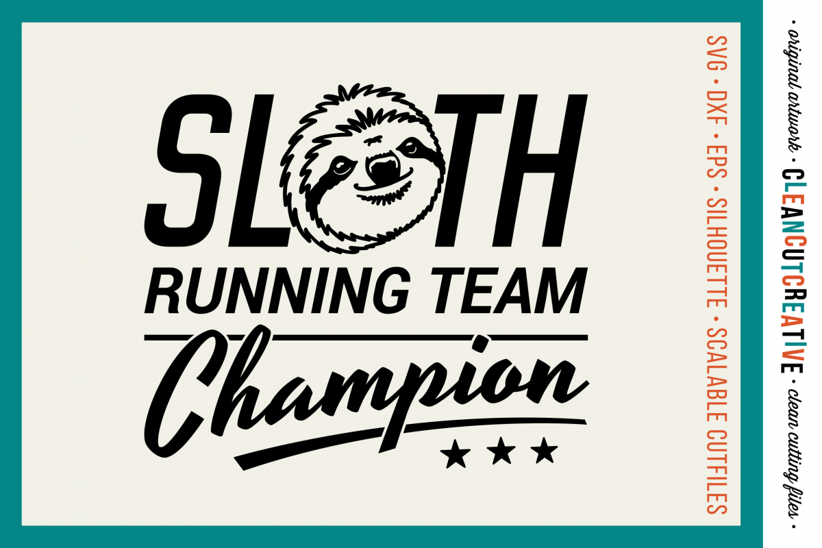 SLOTH RUNNING TEAM CHAMPION! - funny t-shirt design - SVG DXF EPS PNG - Cricut & Silhouette - clean cutting files example image 1