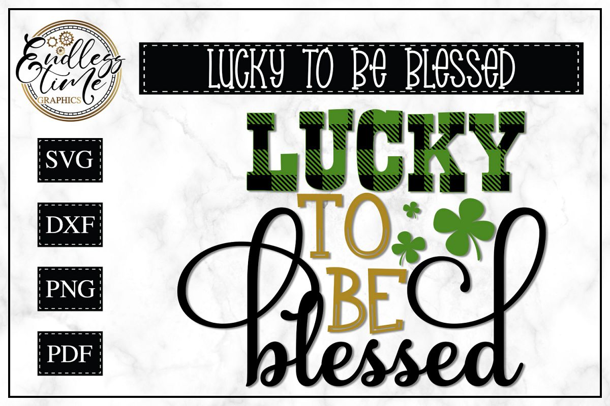 Lucky To Be Blessed SVG - A Buffalo Plaid St Patrick's Day example image 1