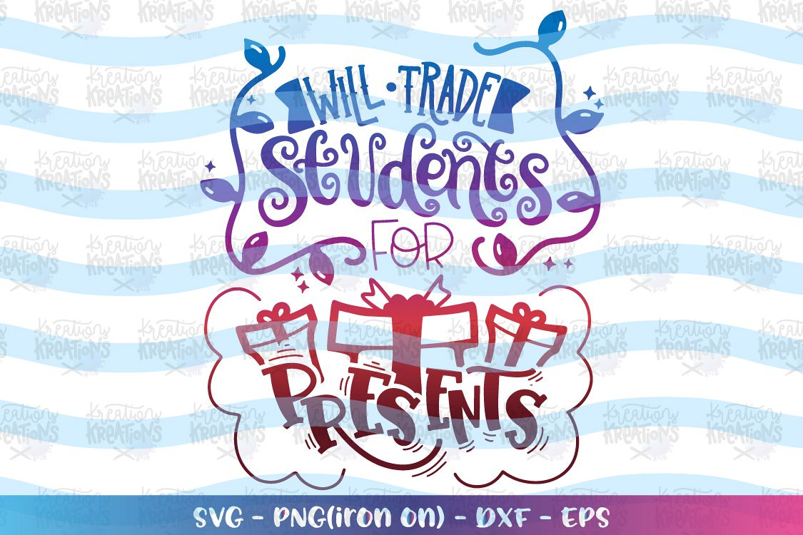 Christmas svg Will trade Students for presents svg teacher example image 1