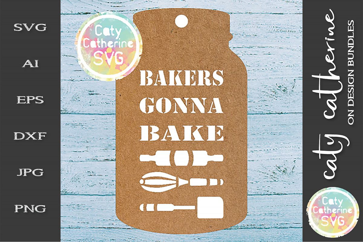 Home Made Baking Gift Tag SVG Bakers Gonna Bake example image 1