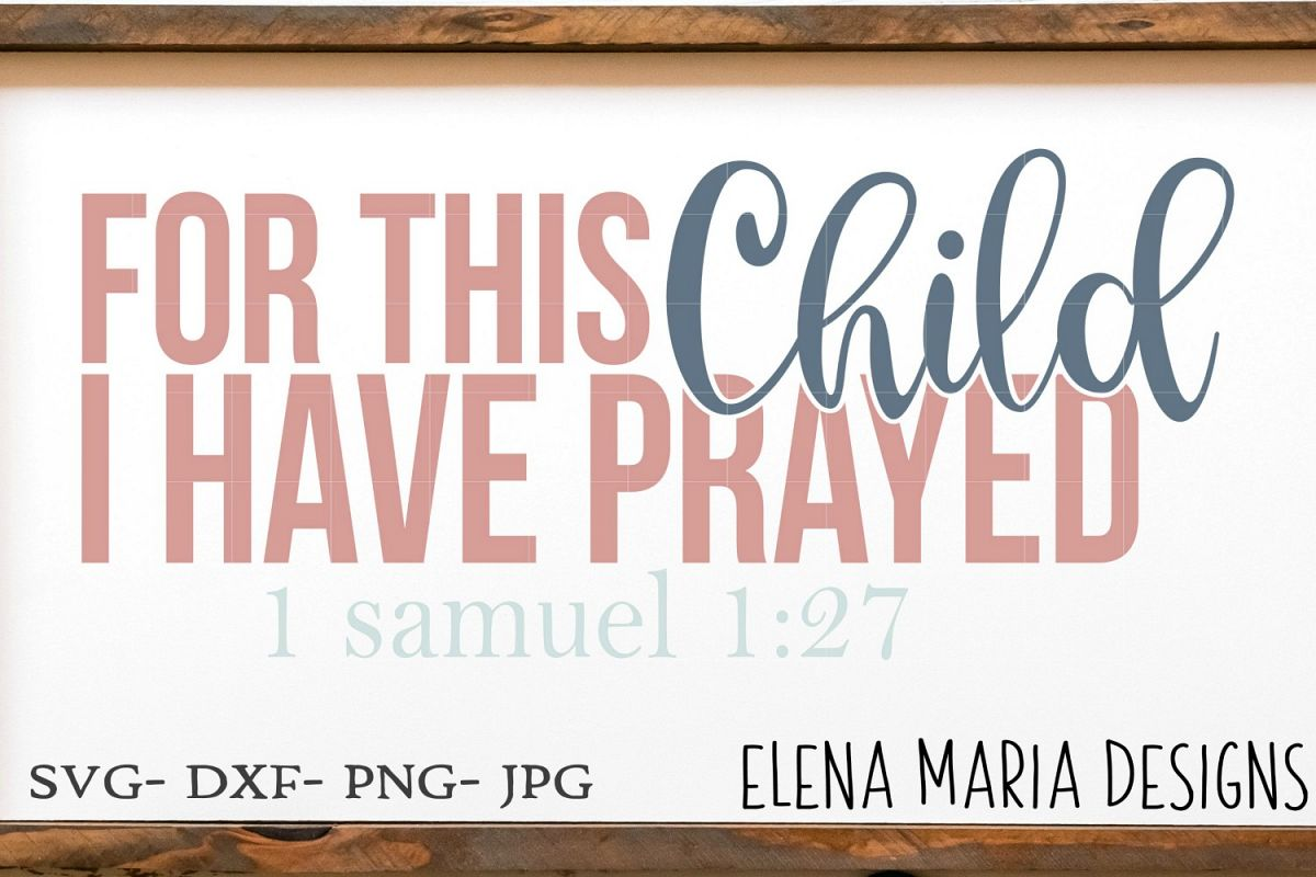 Christian Baby SVG, For This Child I Have Prayed SVG example image 1