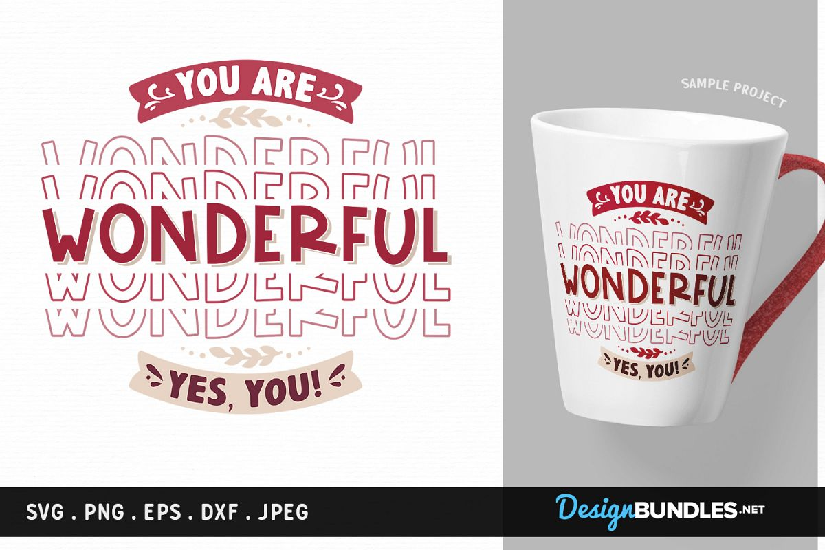 You are wonderful. Yes, you! - svg, printable example image 1