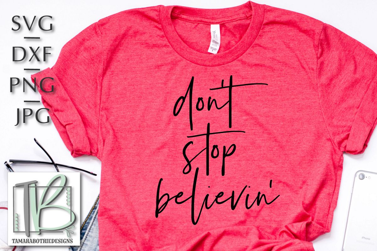 Don't Stop Believin' SVG, Christian Cut File example image 1