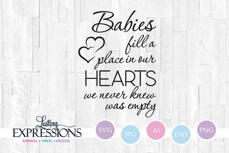 Babies fill a place in our heart // SVG Quote Design example image 1