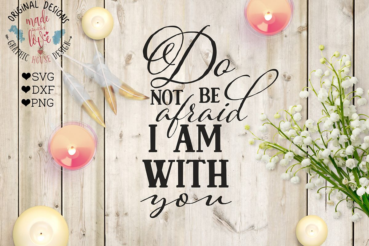 Do not be afraid I am with You Cutting File (SVG, DXF, PNG) example image 1