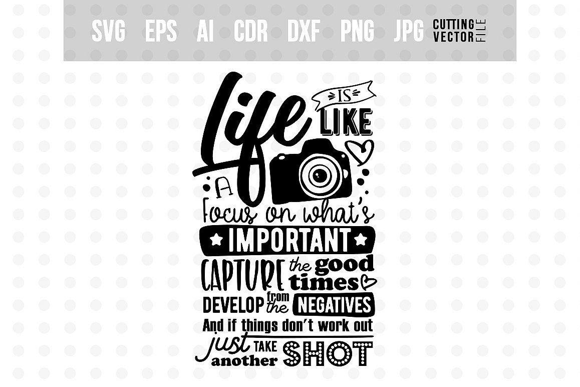 Life is like a camera... - Vector Typography Design example image 1
