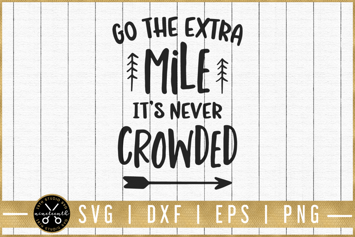 Motivational SVG | Go the extra mile quote SVG| M51F example image 1